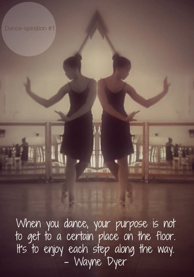 Inspiring dance quote from Wayne Dyer.